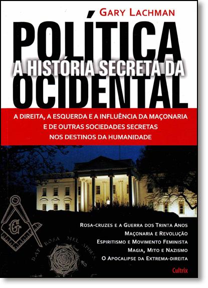 História Secreta da Politica Ocidental, A, livro de Gary Lachman