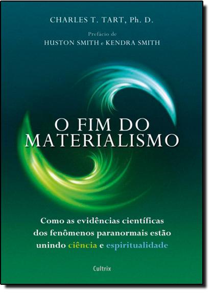 Fim Do Materialismo, O, livro de Charles T. Tart