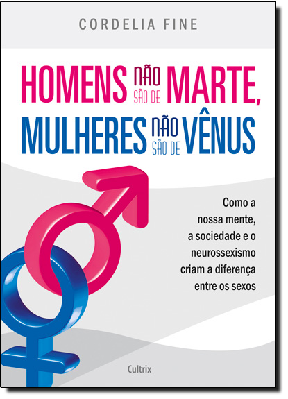 Homens não são de Marte, Mulheres não são de Vênus, livro de Cordelia Fine