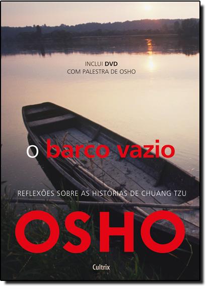 Barco Vazio, O: Reflexões Sobre as Histórias de Chuang Tzu, livro de Osho