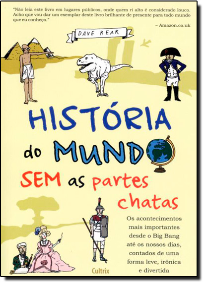 História do Mundo Sem as Partes Chatas, livro de Dave Rear
