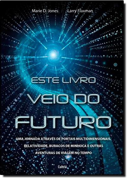 Este Livro Veio do Futuro, livro de Marie D. Jones