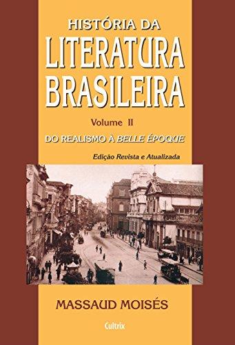 História da Literatura Brasileira - Volume II