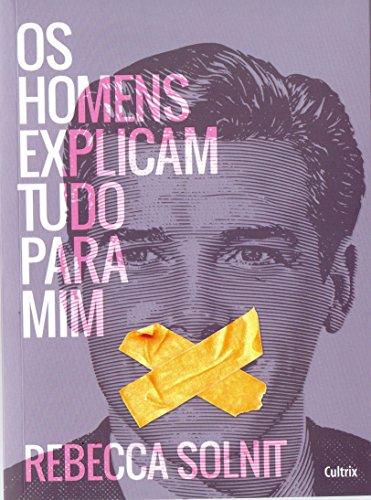 Os Homens Explicam Tudo Para Mim, livro de Rebecca Solnit