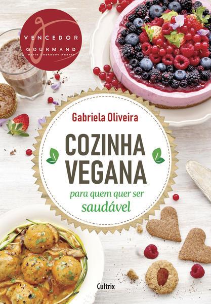 Cozinha vegana para quem quer ser saudável, livro de Gabriela Oliveira