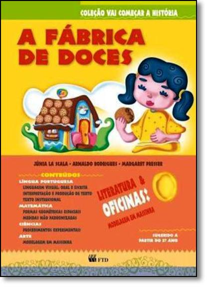 Fábrica de Doces, A - Vol.2 - Coleção Vai Começar a História, livro de Arnaldo Rodrigues