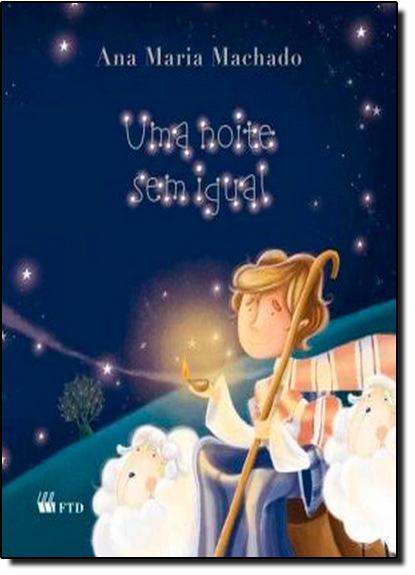 Noite Sem Igual, Uma, livro de Ana Maria Machado