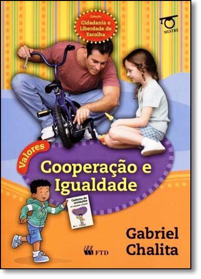 Valores - Cooperação e Igualdade - Cidadania e Liberdade, livro de Gabriel Chalita
