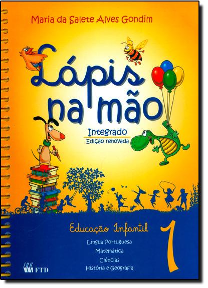 Lápis na Mão: Integrado - Vol.1 - Educação Infantil, livro de Maria da Salete Alves Gondim