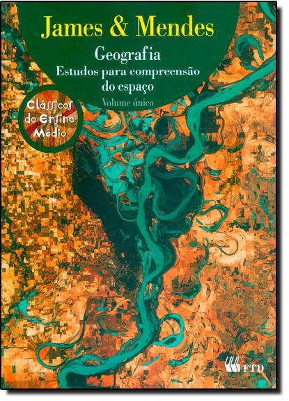 Geografia: Estudos Para Compreensão do Espaço - Volume Único, livro de Ivan Lazzari Mendes