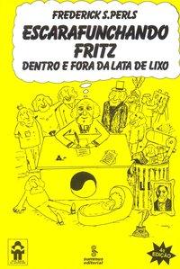Escarafunchando Fritz: Dentro e Fora da Lata de Lixo, livro de Frederick S. Perls