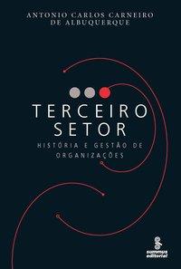 Terceiro Setor: História e Gestão de Organizações, livro de Antonio Carlos Carneiro de Albuquerque