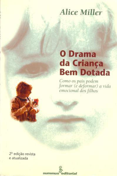 Drama da Crianca Bem Dotada, O, livro de Alice miller