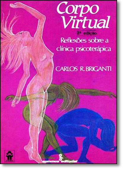 Corpo Virtual: Reflexões Sobre a Clínica Psicoterápica, livro de Carlos Rosário Briganti