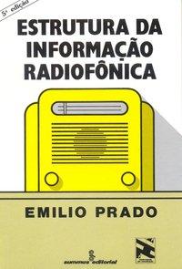 Estrutura Da Informação Radiofônica, livro de Emilio Prado