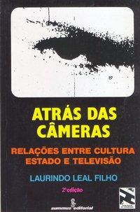 Atrás das Câmeras - Relações Entre Cultura, Estado e Televisão, livro de Laurindo Leal Filho