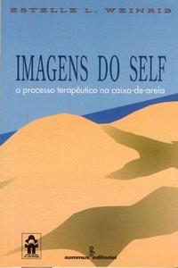 Imagens do self. o processo terapêutico na caixa-de-areia, livro de Ernest J. Weinrib