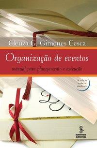 Organização de eventos (13ª Edição e ampliada), livro de Cleusa Gimenes Cesca