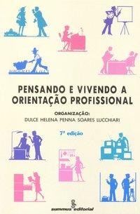 Pensando e vivendo a orientação profissional (8ª Edição), livro de Lucchiari, Dulce