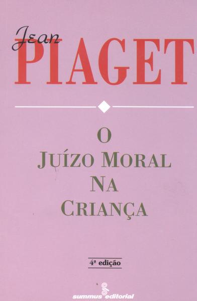 O juízo moral na criança (4ª Edição), livro de Jean Piaget