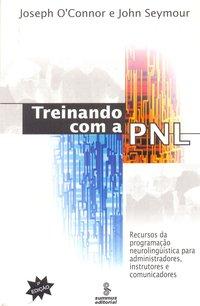 Treinando com a PNL (3ª Edição), livro de Joseph O Connor
