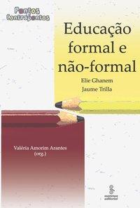Educação Formal e Não-formal: Pontos e Contrapontos, livro de Valéria Amorim Arantes