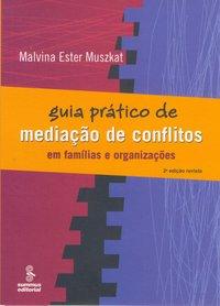 Guia prático de mediação de conflitos (3ª Edição), livro de Malvina Ester Muszkat