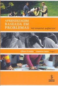 Aprendizagem baseada em problemas. no ensino superior (3ª Edição), livro de Araújo, Ulisses F.; Sastre, Genoveva