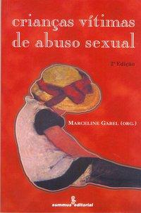 Criancas vítimas de abuso sexual (2ª Edição), livro de Marceline Gabel