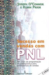 Sucesso em vendas com PNL. Recursos de PNL para profissionais de vendas (3ª Edição), livro de Joseph O Connor