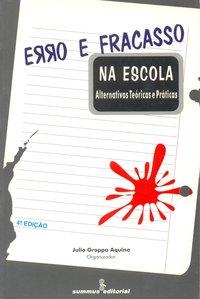 Erro e Fracasso na Escola: Alternativas Teóricas e Práticas, livro de Julio Groppa Aquino