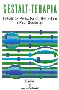 Gestalt-terapia (3ª Edição), livro de Hefferline, Ralph; Goodman, Paul; Perls, Frederick