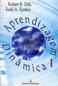 Aprendizagem dinamica, vol I, livro de Dilts, Robert; Epstein, Todd