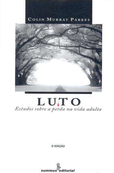 Luto. estudos sobre a perda na vida adulta (3ª Edição), livro de Colin Murray Parkes