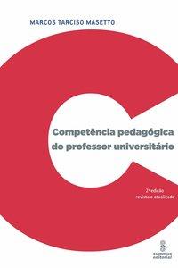 Competência pedagógica do professor universitário (3ª  Edição), livro de Marcos Tarciso Masetto