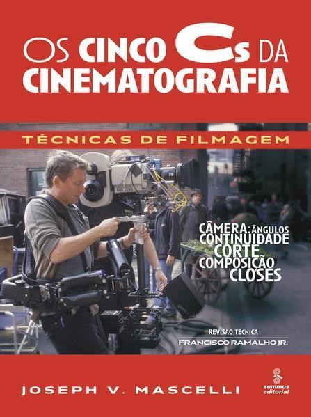Os cinco Cs da cinematografia, livro de Joseph V. Mascelli