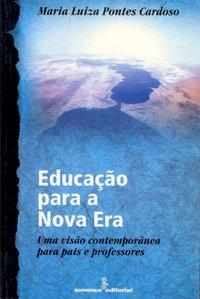 Educação Para a Nova Era, livro de Maria Luiza Pontes Cardoso