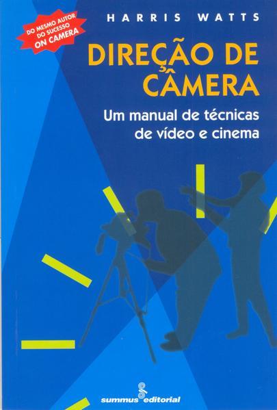 Direção de câmera. um manual de técnicas de video e cinema, livro de WATTS