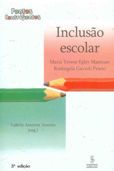 Inclusão escolar. pontos e contrapontos (7ª Edição), livro de Valéria Amorim Arantes