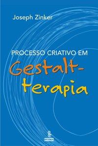 Processo criativo em gestalt-terapia (2ª Edição), livro de Joseph C. Zinker