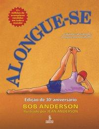 Alongue-se (24ª Edição comemorativa), livro de Bob Anderson