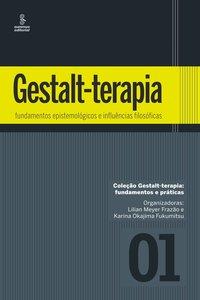 Gestalt-terapia. fundamentos epistemológicos e influências filosóficas, livro de Lilian Meyer Frazão