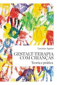 Gestalt-terapia com crianças (2ª Edição), livro de Luciana Aguiar