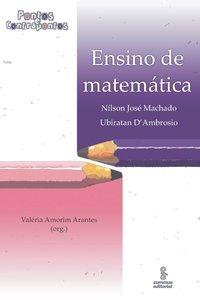 Ensino de Matemática - Coleção Pontos e Contrapontos, livro de Nílson José Machado
