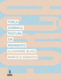 Força Dinâmica: Postura em Movimento, livro de Alexandre Blass