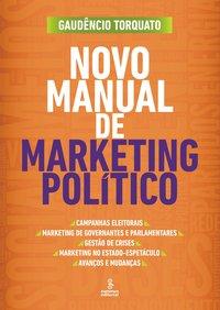 Novo manual de marketing político (2ª Edição), livro de Gaudêncio Torquato