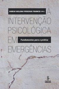 A intervenção psicológica em emergências. fundamentos para a prática, livro de Maria Helena Pereira Franco
