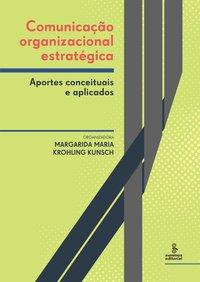 Comunicação organizacional estratégica. aportes conceituais e aplicados, livro de Margarida Maria Krohling Kunsch
