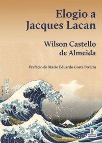 Elogio a Jacques Lacan, livro de Wilson Castello de Almeida