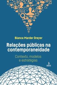 Relações públicas na contemporaneidade. contexto, modelos e estratégias, livro de Bianca Marder Dreyer